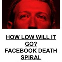 FACEBOOK DEATH SPIRAL=> FB Loses Over $120 Billion Market Value – BIGGEST ONE-DAY LOSS IN HISTORY