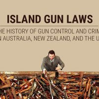 Island Gun Laws: The History Of Gun Control And Crime In Australia, New Zealand, And The UK