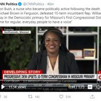 AOC Redux: St. Louis voters defeat 10-term machine incumbent, hand Dem nomination for Congress to radical Ferguson riots leader Cori Bush